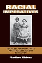 Racial Imperatives ebook by Nadine Ehlers