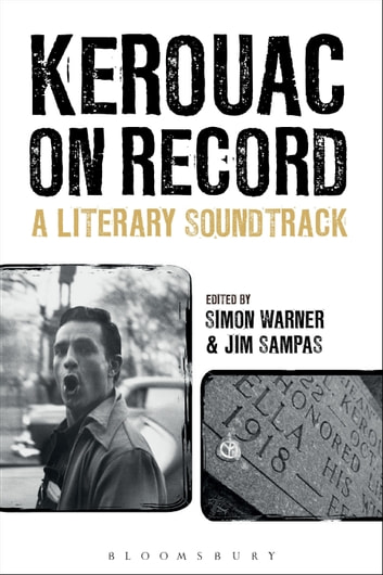 Kerouac on Record - A Literary Soundtrack ebook by Professor Simon Warner,Mr. Jim Sampas