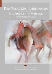 Der Ring des Nibelungen von Richard Wagner - The Ring of the Nibelung by Richard Wagner ebook by Heike Bader, Barbara Große