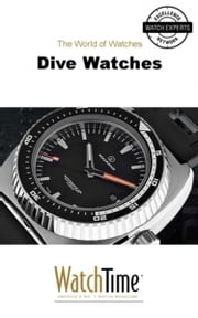 Dive Watches - Guidebook for luxury watches ebook by WatchTime.com