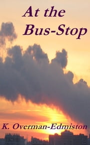 At the Bus-Stop ebook by Karen Overman-Edmiston