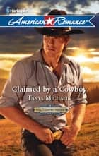 Claimed by a Cowboy ebook by Tanya Michaels