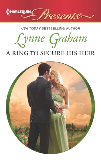 A Ring to Secure His Heir ebook by Lynne Graham
