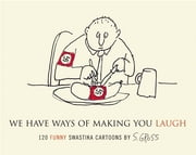 We Have Ways of Making You Laugh - 120 Funny Swastika Cartoons ebook by Sam Gross