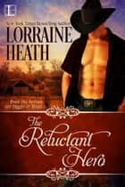 The Reluctant Hero ebook by Lorraine Heath