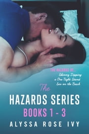 The Hazards Series Books 1-3 ebook by Alyssa Rose Ivy