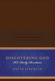 Discovering God - 365 Daily Devotions ebook by David Jeremiah