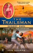 The Trailsman (Giant): Desert Duel ebook by Jon Sharpe