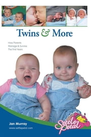 Twins & More - How Parents Manage & Survive The First Years ebook by Jan Murray