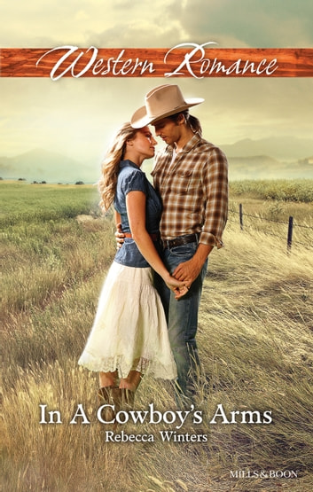 In A Cowboy's Arms ebook by Rebecca Winters