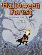 Halloween Forest eBook by Marion Dane Bauer, John Shelley