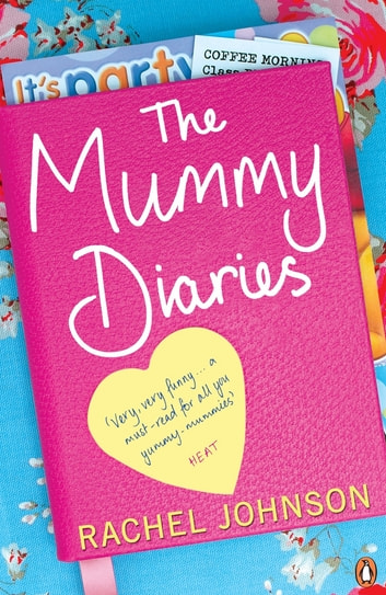 The Mummy Diaries - Or How to Lose Your Husband, Children and Dog in Twelve Months ebook by Rachel Johnson