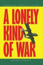 A Lonely Kind of War ebook by Marshall Harrison