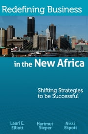Redefining Business in the New Africa ebook by Lauri Elliott