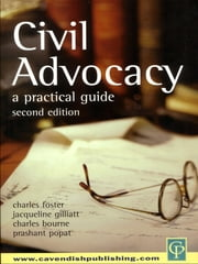 Civil Advocacy ebook by Charles Foster, Jacqueline Gillatt, Charles Bourne,...