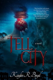 Tell City - A Novel ebook by Kaylin R. Boyd