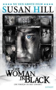 De vrouw in het zwart - (the woman in black) ebook by Yolande Ligterink, Susan Hill