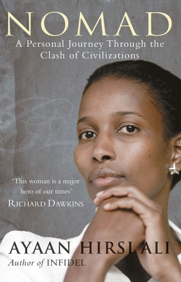 Nomad - A Personal Journey Through the Clash of Civilizations ebook by Ayaan Hirsi Ali