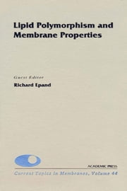 Lipid Polymorphism and Membrane Properties ebook by Fambrough, Douglas M.
