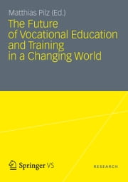 The Future of Vocational Education and Training in a Changing World ebook by