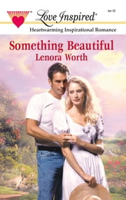 Something Beautiful ebook by Lenora Worth