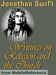 Swift's Writings On Religion And The Church (Mobi Classics) ebook by Jonathan Swift,Temple Scott (editor)