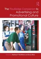 The Routledge Companion to Advertising and Promotional Culture eBook by Matthew P. McAllister, Emily West