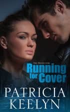 Running for Cover ebook by Patricia Keelyn