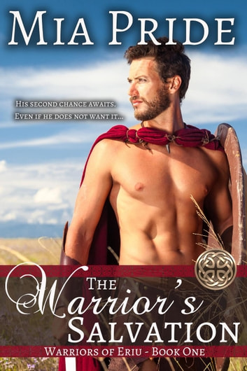 The Warrior's Salvation - Warriors of Eriu, #1 ebook by Mia Pride