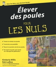 Elever ses poules Pour les Nuls ebook by Rob LUDLOW, Kimberly WILLIS