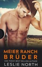 Meier Ranch Brüder eBook by Leslie North
