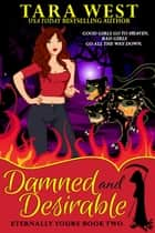 Damned and Desirable ebook by Tara West