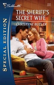 The Sheriff's Secret Wife ebook by Christyne Butler