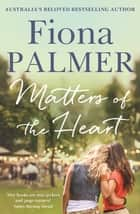 Matters of the Heart eBook by Fiona Palmer