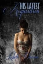 His Latest Acquisition ebook by Lizbeth Dusseau, Lizbeth Dusseau