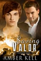 Saving Valor ebook by Amber Kell