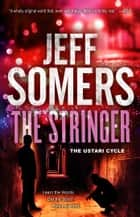 The Stringer ebook by Jeff Somers