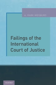 Failings of the International Court of Justice ebook by A. Mark Weisburd