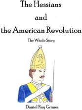 The Hessians and the American Revolution ebook by Daniel Roy Grimes