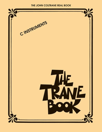 The trane book the john coltrane real book ebook by john coltrane the trane book the john coltrane real book c instruments ebook by john coltrane fandeluxe Image collections
