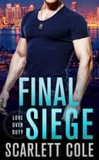 Final Siege ebook by Scarlett Cole