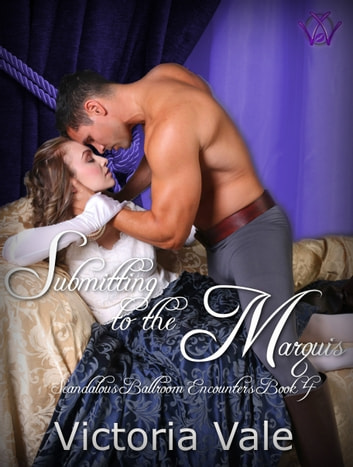 Submitting to the Marquis ebook by Victoria Vale