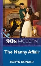 The Nanny Affair (Mills & Boon Vintage 90s Modern) ebook by Robyn Donald