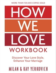 How We Love Workbook, Expanded Edition - Making Deeper Connections in Marriage ebook by Kobo.Web.Store.Products.Fields.ContributorFieldViewModel