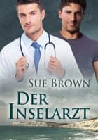Der Inselarzt eBook by Sue Brown, Vanessa S. Kleinwächter