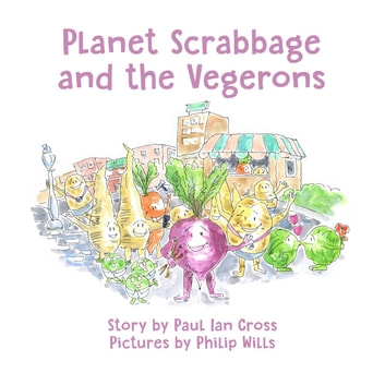Planet Scrabbage and the Vegerons ebook by Paul Ian Cross