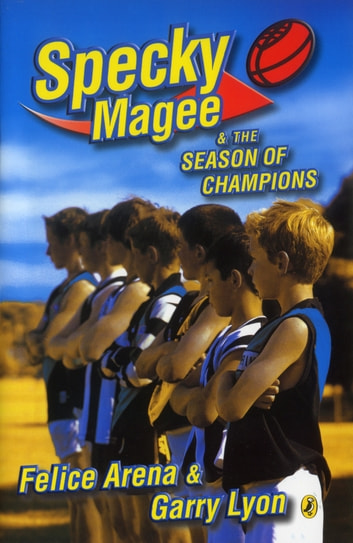 Specky Magee & the Season of Champions ebook by Felice Arena,Garry Lyon