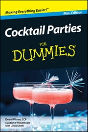 Cocktail Parties For Dummies?, Mini Edition ebook by Dede Wilson, CCP,Suzanne Williamson,Linda Smith