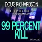 99 Percent Kill audiobook by Doug Richardson