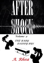 Aftershock - The Baby Daddy Bus ebook by A. Rhea